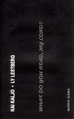 """What do you read, my Lord"""